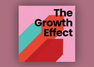 The Growth Effect is a new podcast sponsored by HSBC that delves into what it's really like to launch and scale a business, featuring candid conversations between host Sarah Stockdale and the leaders of some of Canada's top growing companies